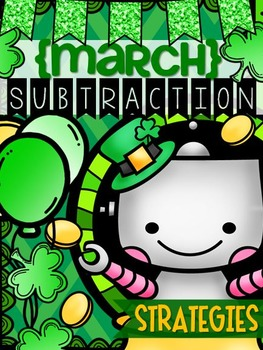 {March} Subtraction Strategies - Print & Practice
