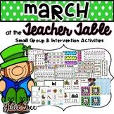 March Teacher Table Kindergarten Intervention and Small Gr