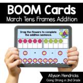 March Tens Frames Addition Boom Cards™ for Kindergarten