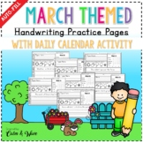 March Themed Handwriting Practice Worksheets with Daily Calendar Work