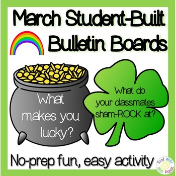 March Bulletin Boards Built By Students St Patrick S Day Themed