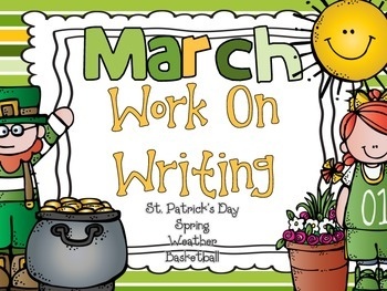 March  Work On Writing Packet {St Patrick's Day, Spring, Basketball, Weather}
