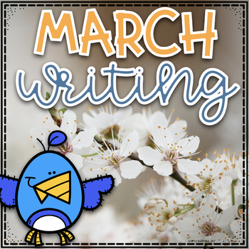 March Writing Unit