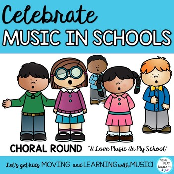"FREEBIE: Music in Schools Month Acapella Round: ""I Love Music In My School"""