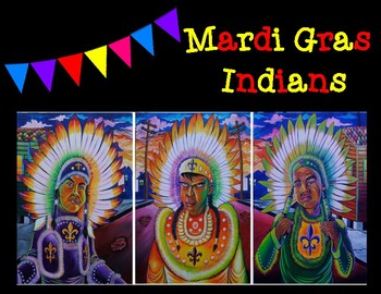 Mardi Gras Indians of New Orleans, Louisiana Article & Graphic Organizers