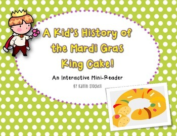 Mardi Gras King Cake Traditions Interactive Mini-Reader!