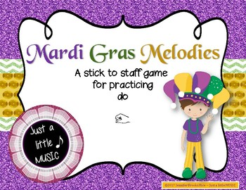 Mardi Gras Melodies - A stick to staff notation game for practicing do