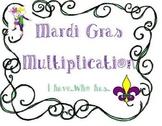 Mardi Gras Multiplication: I have...Who has...