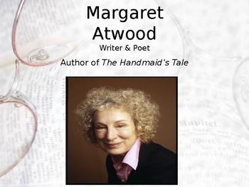 Margaret Atwood Presentation; Excellent for Introducing The Handmaid's Tale