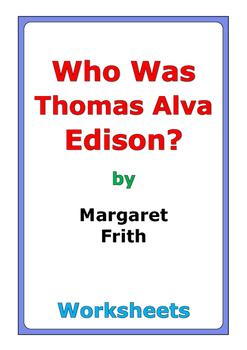 "Margaret Frith ""Who Was Thomas Alva Edison?"" worksheets"