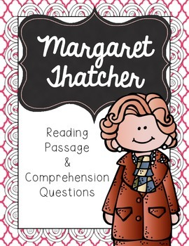 Margaret Thatcher Reading Passage & Comprehension Questions