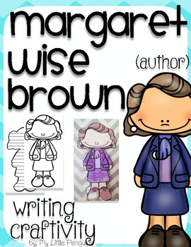 """Margaret Wise Brown """"Craftivity"""" Writing page (Author of G"""
