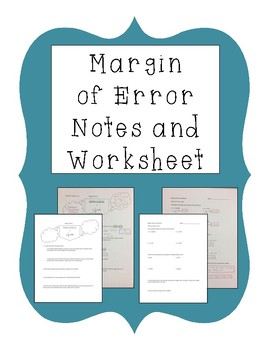 Margin of Error Notes and Worksheet
