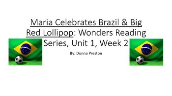 Maria Celebrates Brazil & Big Red Lollip: Wonders Reading Series, Unit 1, Week 2