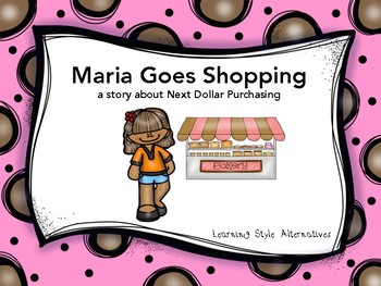 Maria Goes Shopping- a story about Next Dollar Purchasing
