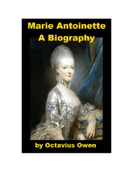 Marie Antoinette - A Biography