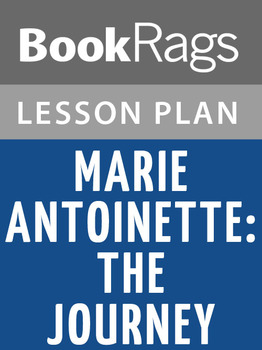 Marie Antoinette: The Journey Lesson Plans