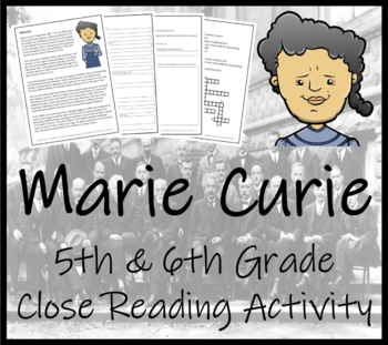 Marie Curie - 5th & 6th Grade Close Reading Activity