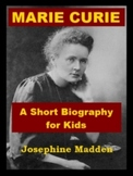 Marie Curie - A Short Biography for Kids