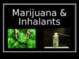Marijuana and Inhalants