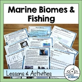 Marine Biomes - Oceans and Fishing - Lesson and Activities