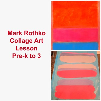Mark Rothko No. 1 Collage Art Lesson Teach Grades Pre-k to 3 Art History Project