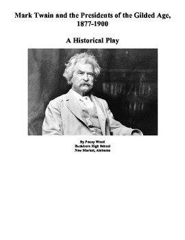 Mark Twain and the Gilded Age Presidents - A Play