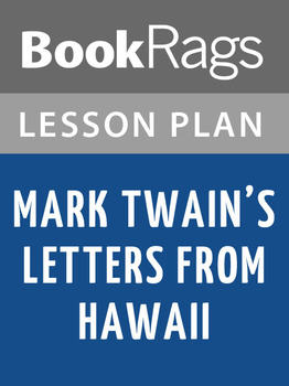 Mark Twain's Letters from Hawaii Lesson Plans