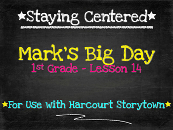 Mark's Big Day  1st Grade Harcourt Storytown Lesson 14