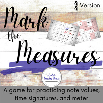 Mark the Measures: A Game to Practice Note Values, Time Si