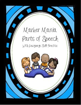 Marker Mania- Parts of Speech Practice and Language Skills