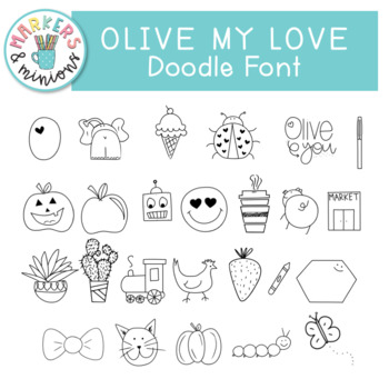 """Markers and Minions Doodle Font - """"Olive My Love"""""""