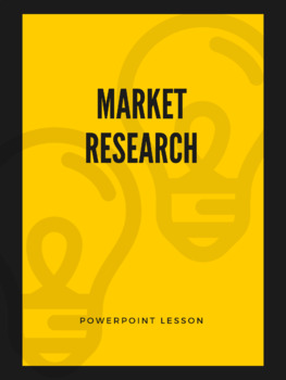 Market Research - Powerpoint Lesson