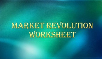 Market Revolution Cause and Effect Worksheet