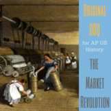 Market Revolution DBQ for AP US History