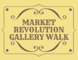 Market Revolution Gallery Walk - SSUSH7