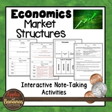 Market Structures - Economics Interactive Note-taking Activities