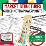 Market Structures Guided Notes & PowerPoint,  Economic Not