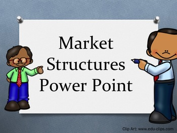 Market Structures Power Point