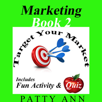 Marketing Book 2 >  Target Your Market ~ with Activity & Quiz!
