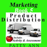 Marketing Book 5 > Product Distribution = Includes Lesson, Activity & Quiz!