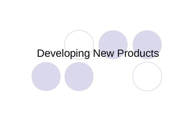 Marketing- Developing new ideas and products