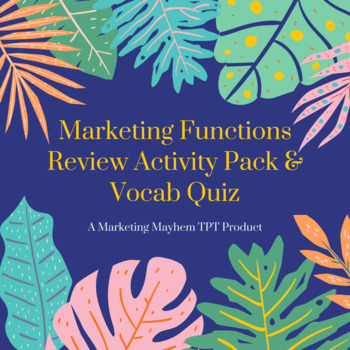 Marketing Functions Review Activity Pack and Vocab Quiz