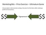 Marketing Mix - Price Exercise - Ultimatum Game