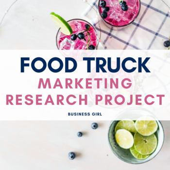 Food Truck Marketing Research Project (PPT Lesson + Instructions + Rubric)