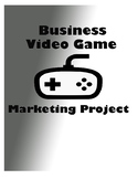 Marketing Video Game Project Intro to Business