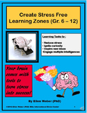Create  Stress Free Learning Zones Gr. 6 - 12