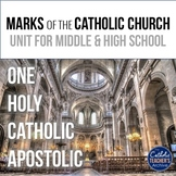 Marks of the Catholic Church: Unit for Middle/High School