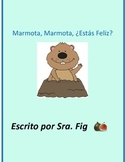 Marmota Marmota , ¿Estás Feliz? Spanish Groundhogs Day Mini Book