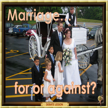 Marriage – for and against - ESL adult and kid conversation